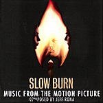 Jeff Rona Slow Burn: Original Motion Picture Score