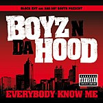Boyz N Da Hood Everybody Know Me (Parental Advisory) (Single)