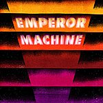 Emperor Machine Vertical Tones And Horizontal Noise, Part 1 (Single)