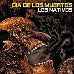 Los Nativos Dia De Los Muertos