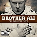 Brother Ali The Undisputed Truth (Parental Advisory)