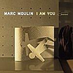 Marc Moulin I Am You (3-Track Maxi-Single)