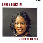 Abbey Lincoln Talking To The Sun