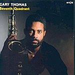 Gary Thomas Seventh Quadrant