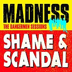 Madness Shame & Scandal: The Dangermen Sessions (3-Track Maxi-Single)
