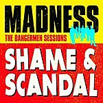 Madness Shame & Scandal/I Chase The Devil A.K.A. Ironshirt