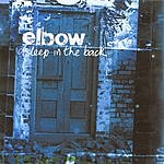 Elbow Asleep In The Back (New Version)