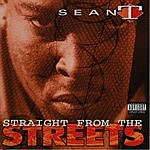Sean-T Straight From The Streets