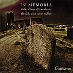 The Clerks' Group In Memoria: Medieval Songs Of Remembrance