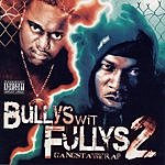 Guce Bullys Wit Fullys 2 Gangsta Without The Rap (Parental Advisory)