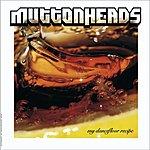 Muttonheads My Dancefloor Recipe EP
