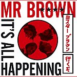 Mr. Brown It's All Happening