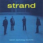 The Strand Wenn Samstag Kommt