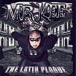 Mr. Kee The Latin Plague (Parental Advisory)
