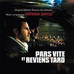 Patrick Doyle Pars Vite Et Reviens Tard: Original Motion Picture Soundtrack