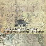 Christopher O'Riley Second Grace: The Music Of Nick Drake