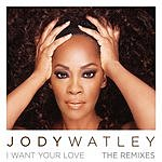 Jody Watley I Want Your Love: The Remixes (10-Track Remix Maxi-Single)