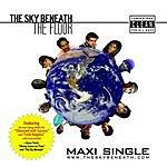 The Sky Beneath The Floor (8-Track Maxi-Single)