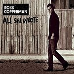Ross Copperman All She Wrote (Radio Edit)