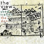 The View Skag Trendy/The Don