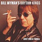 Bill Wyman Just For A Thrill