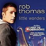 Rob Thomas Meet The Robinsons: Little Wonders (Radio Version)