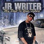 J.R. Writer My Past Is Your Future (Parental Advisory/With Bonus Tracks)