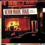 Kevin Mark Trail Last Night (Cool Kidd 2 Cool Mix)