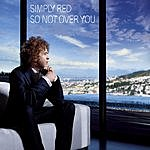 Simply Red So Not Over You (Single)