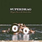 Superdrag Changin' Tires On The Road To Ruin
