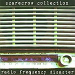 Scarecrow Collection Radio Frequency Disaster
