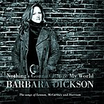 Barbara Dickson Nothing's Gonna Change My World