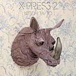 X-Press 2 Witchi Tai To (7-Track Maxi-Single)
