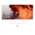 Alloy Mental God Is Green (4-Track Maxi-Single)