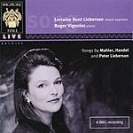 Lorraine Hunt Lieberson Songs By Mahler, Handel And Peter Lieberson