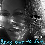 Bebel Gilberto Bring Back The Love: Remix EP 2