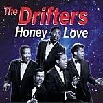 The Drifters Honey Love