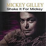 Mickey Gilley Shake It For Mickey