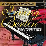 Irving Berlin The Songwriters Collection: Irving Berlin Favorites
