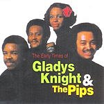 Gladys Knight & The Pips The Early Times Of Gladys Knight & The Pips