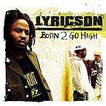Lyricson Born 2 Go High