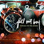 Fall Out Boy Thnks Fr Th Mmrs/This Ain't A Scene, It's An Arms Race (Parental Advisory)