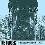 Lodger Kicking Sand/Centuries