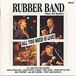 Rubber All You Need Is Live!