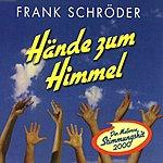 Frank Schröder Die Hände Zum Himmel (4-Track Maxi-Single)