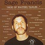 Sage Francis Sick Of Waiting Tables