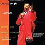 Charles Wright Funk Junk (Single)