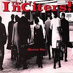 The Inciters Movin' On