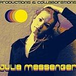 Julia Messenger Productions & Collaborations