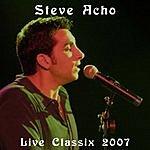 Steve Acho Live Classix 2007